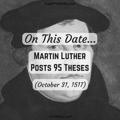 On This Date: Martin Luther Posts 95 Theses (October North Face Logo, The North Face, Reformation Day, On This Date, October 31, Martin Luther, Thesis, Dating, Posts