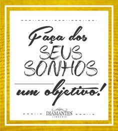 E busque-os diariamente se preciso for!! Emoticon smile #diamantesl #loucaspordiamantes #compartilheessaideia