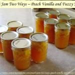 Peach Jam Two Ways - Peach Vanilla and Fuzzy Navel