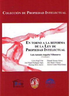 En torno a la reforma de la Ley de Propiedad Intelectual. /  Reus, 2013.