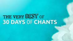 5 BEST CHANTS from 30 DAYS of CHANTS | #BestofMeditativeMind