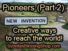 Prophetic Word: Pioneer Part 2- Creative Inventions