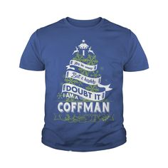 COFFMAN I may be wrong. But I highly doubt it. I am a COFFMAN- COFFMAN T Shirt COFFMAN Hoodie COFFMAN Family COFFMAN Tee COFFMAN Name COFFMAN shirt COFFMAN Grandfather #gift #ideas #Popular #Everything #Videos #Shop #Animals #pets #Architecture #Art #Cars #motorcycles #Celebrities #DIY #crafts #Design #Education #Entertainment #Food #drink #Gardening #Geek #Hair #beauty #Health #fitness #History #Holidays #events #Home decor #Humor #Illustrations #posters #Kids #parenting #Men #Outdoors…