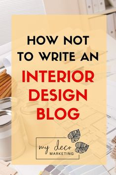How Not to Write an Interior Design Blog. Tips on how to write an effective nterior design blog that sells design services. My Deco Marketing Interior Design Images, Office Set, Blog Writing, Free Blog, Writing Services, Instagram Tips, Service Design, Marketing, Deco