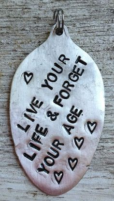 """"""" Live Your Life & Forget Your Age """"  """" Live Your Life & Forget… – Jewelry Silverware Jewelry, Spoon Jewelry, Metal Jewelry, Pendant Jewelry, Spoon Necklace, Flatware, Washer Necklace, Silver Jewelry, Spoon Rings"""