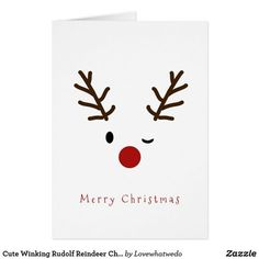 Cute Winking Rudolf Reindeer Christmas Card - Lynn Home Merry Christmas Greetings, Christmas Card Crafts, Homemade Christmas Cards, Christmas Drawing, Homemade Cards, Holiday Cards, Christmas Decorations, Cute Christmas Cards, Christmas Text