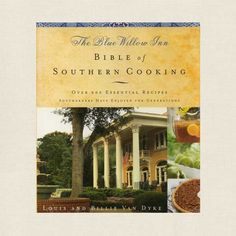 Blue Willow Inn Restaurant Cookbook - Bible of Southern Cooking