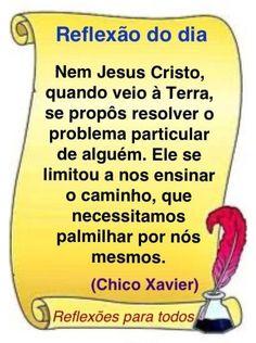 Clique na imagem e encontre esta mensagem de Chico Xavier e outras reflexões ...