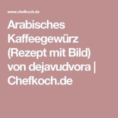 Arabisches Kaffeegewürz (Rezept mit Bild) von dejavudvora   Chefkoch.de
