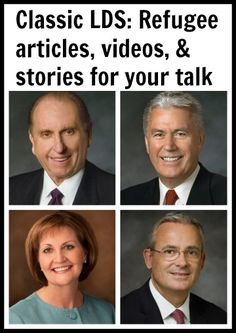 LDS Refugee articles, videos and stories for talks and lessons