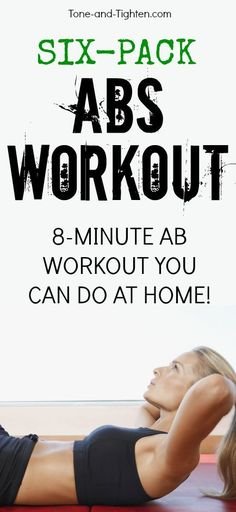 8 minute workout that's guaranteed to hit your abs from every angle! Six pack abs on Tone-and-Tighten.com