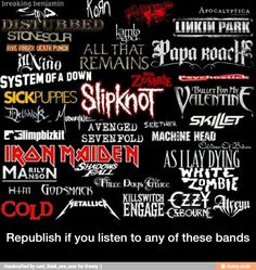 Skillet, Linkin Park, Bullet for my Valentine, As I lay dying, breaking Benjamin, three days grace :3