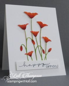 Stamping with Loll: Happy Poppies Stamps:  Happy (Simon Says) Paper:  White card base (Neenah); Watercolour (Arches 140 lb. cold press) Ink:  Black (Memento); Mowed Lawn, Ripe Persimmon, Fired Brick (Tim Holtz) Accessories & Tools:  Row of Poppies die (Memory Box), water brush