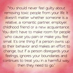 Removing toxic people... Couldn't agree more with this quote and everything it's about.