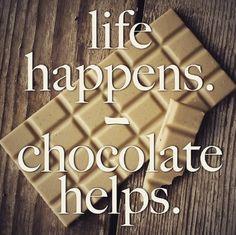 "#chocolatequote ""life happens - chocolate helps"" #veganchocolate #ichoc"