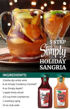 A pitcher of sangria will add instant cheer to your holiday table this year. The vibrant taste of Simply Apple® and Simply Cranberry® Cocktail come together with fresh fruit, club soda and white wine to create a pitcher that's as delicious to drink as it is festive to look at.: