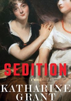 Imagine a cocktail party conversation between Jane Austen, Moliere and Elizabeth Gilbert and you have an idea of the irreverent fun of Sedition, the first adult novel by British YA-author Katharine Grant. An absolute must-read dark drama: