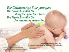 Use Lemon Essential Oil along the spine for a fever. Use Myrtle Essential Oil for respiratory congestion. And we ALWAYS use Young Living Oils! edingse@gmail.com for more info or order here and purchase the Premium Starter Kit and I will send you the Quick Reference Guide for free: https://www.youngliving.com/signup/?sponsorid=1597362&enrollerid=1597362