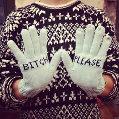 Bitch Please gloves