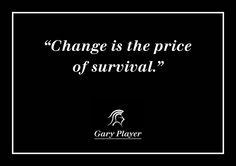 Gary Player's first commandment.