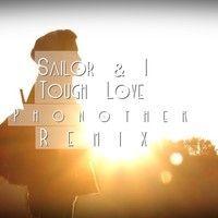 Sailor & I - Tough Love (Phonothek Remix) by Phonothek on SoundCloud https://soundcloud.com/phonothek/sailor-i-tough-love-phonothek-remix
