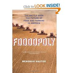 Foodopoly: The Battle Over the Future of Food and Farming in America [Hardcover]