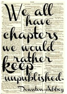 """""""We have all chapers we would rather keep unpublished."""""""