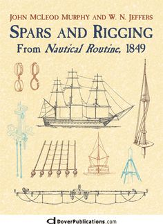Dover Maritime: Spars and Rigging : From Nautical Routine 1849 by W. Jeffers and John McLeod Murphy Paperback) for sale online Hms Bounty, Navy Midshipmen, Classic Sailing, Hms Victory, Aluminum Boat, Diy Boat, Boat Plans, Wooden Boats, Tall Ships