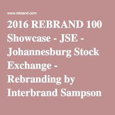 2016 REBRAND 100 Showcase - JSE - Johannesburg Stock Exchange - Rebranding by Interbrand Sampson My Design, Awards