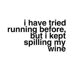 Wine wins over a workout any day #lol #instafunny #qotd #wine #wineoclock