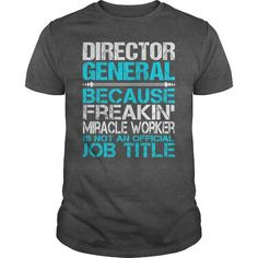 Awesome Tee For Director General T Shirts, Hoodies. Check price ==► https://www.sunfrog.com/LifeStyle/Awesome-Tee-For-Director-General-115344677-Dark-Grey-Guys.html?41382