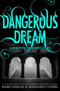 Dangerous Dream: A Beautiful Creatures Story – Kami Garcia & Margaret Stohl I have to read this. Ya Books, Books To Read, Beautiful Creatures Series, Kami Garcia, Dream Book, Thing 1, Romance Novels, Book Series, Book Worms