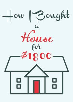 How I Bought a House for $1800 (and you can too!) - L Bee and the Money Tree