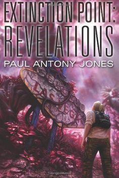 Revelations (Extinction Point, Book 3) by Paul Antony Jones, http://www.amazon.com/dp/B00F3MKEGA/ref=cm_sw_r_pi_dp_lVmAtb0ATTTJ4