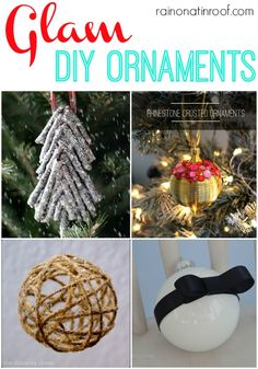 Why not make your own Christmas tree ornaments? Its frugal, fun and you will create memories for years to come! Glam DIY Ornaments via RainonaTinRoof.com