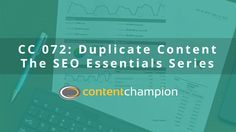 CC 072: Duplicate Content (SEO Essentials)