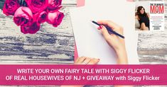 EPISODE 26: WRITE YOUR OWN FAIRY TALE WITH SIGGY FLICKER OF REAL HOUSEWIVES OF NJ + GIVEAWAY with Siggy Flicker