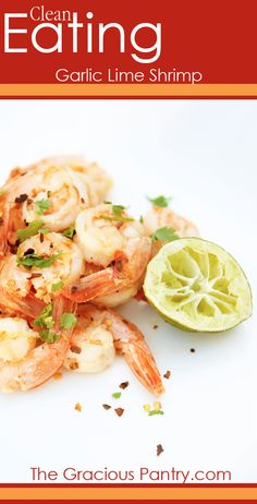 Clean Eating Garlic Lime Shrimp.