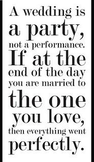 Every bride should keep this mind...keep perspective!