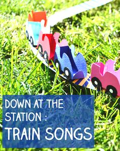 Down At the Station is one of the great train songs as it incorporates learning some numbers too! Lots of suggestions for other train songs too! Trains Preschool, Preschool Music Activities, Train Activities, Library Activities, January Preschool Themes, Daycare Themes, Lets Play Music, Music For Kids, Camp Songs
