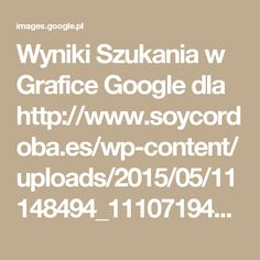 Wyniki Szukania w Grafice Google dla http://www.soycordoba.es/wp-content/uploads/2015/05/11148494_1110719415610247_2036471947940013794_o.jpg