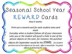 Here is a great resource for helping your students behave.  They are called Seasonal Reward Cards.  They are great for helping students be self mot...
