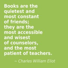 Books are the quietest and most constant of friends... #quote #author #writer