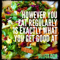 However You Eat Regularly Is Exactly What You Get Good At