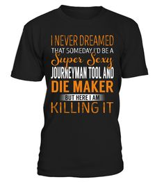 Journeyman Tool And Die Maker yes you can diet plan shirt,