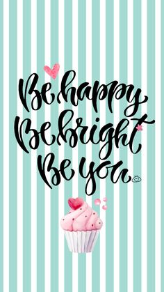 Free Colorful Smartphone Wallpaper - Be happy, Be bright, Be you Daily Quotes, Me Quotes, Motivational Quotes, Inspirational Quotes, Cute Wallpapers Quotes, Wallpaper Quotes, Pretty Wallpapers, Positive Vibes, Positive Quotes