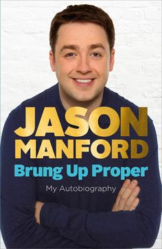 Brung Up Proper - Jason Manford - Hardback - 9780091939052 Jason Manford, Lee Evans, My Autobiography, British Comedy, Book People, Man Humor, Just For Laughs, Funny People, Book Quotes
