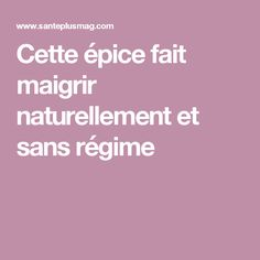Cette épice fait maigrir naturellement et sans régime Sports Nutrition, Fitness Nutrition, Healthy Tips, Healthy Recipes, Anti Cellulite, Loose Weight, Easy Cooking, Physique, Detox