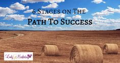 6 Stages On The Path to Success