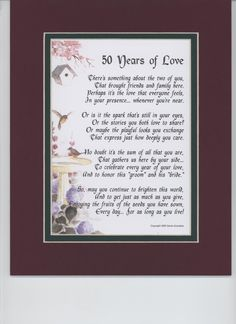 """""""50 Years of Love"""" Touching 8x10 Poem. A Gift For A 50th Wedding Anniversary, Double-matted In Burgundy/Dark Green, And Enhanced With Watercolor Graphics."""